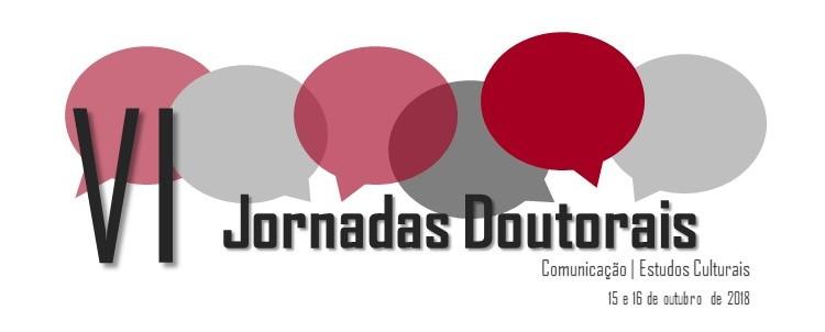 Chamada de trabalhos para VI Jornadas Doutorais em Comunicação & Estudos Culturais