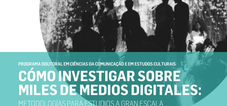 """""""Cómo investigar sobre miles de medios digitales: metodologías para estudios a gran escala"""" com Ramón Salaverría"""